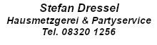 Stefan Dressel, Hausmetzgerei & Partyservice